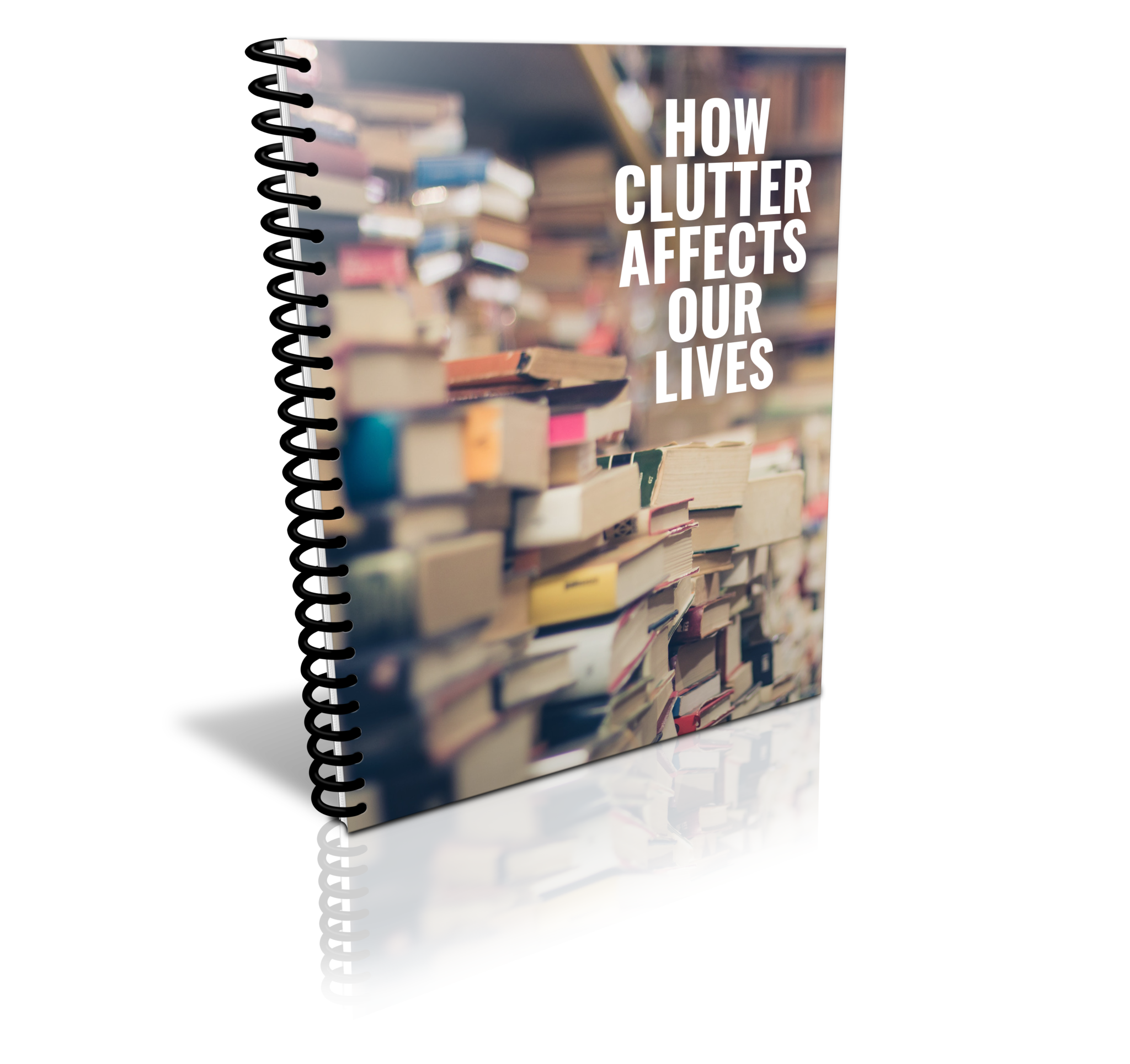 1-how-clutter-affects-our-lives-spiral